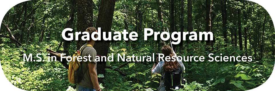 Link to Graduate Program - M.S. in Forest and Natural Resource Sciences