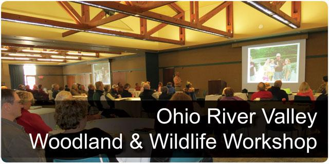 Ohio River Valley Woodland and Wildlife Workshop